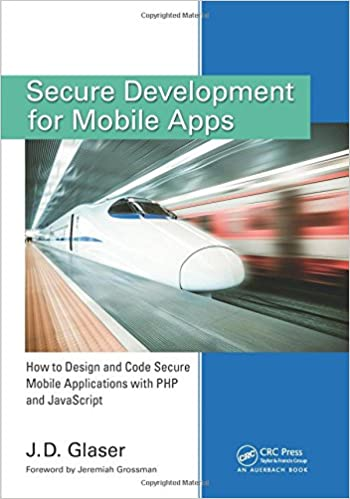 Secure Development for Mobile Apps: How to Design and Code
