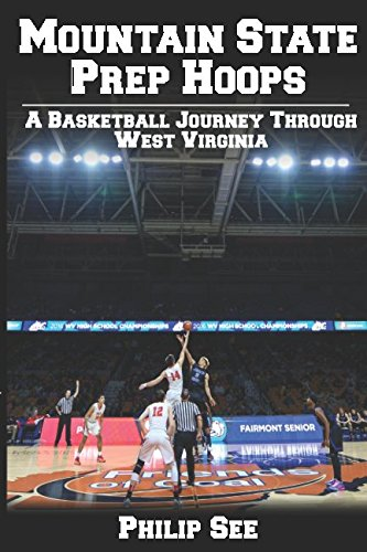 Mountain State Prep Hoops: A Basketball Journey Through West Virginia