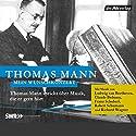 Mein Wunschkonzert: Thomas Mann spricht über Musik, die er gern hört Hörbuch von Thomas Mann Gesprochen von: Thomas Mann
