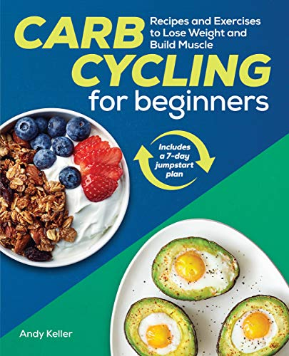 Carb Cycling for Beginners: Recipes and Exercises to Lose Weight and Build Muscle (Best Way To Build Lean Muscle)