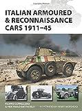 #4: Italian Armoured & Reconnaissance Cars 1911–45 (New Vanguard)