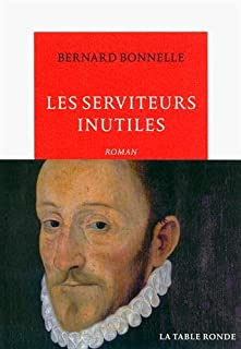 Les serviteurs inutiles, Bonnelle, Bernard