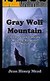 Gray Wolf Mountain (A Logan and Cafferty Mystery/ Suspense Novel)