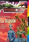 Animorphs, Tome 18 : La Décision par Applegate