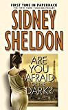 [Are You Afraid of the Dark?] (By: Sidney Sheldon) [published: June, 2005]
