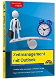 Zeitmanagement mit Outlook - Für die Microsoft Outlook Versionen 2010-2016