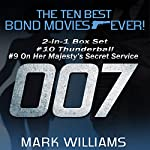 The Ten Best Bond Movies...Ever! 2-in-1 Box Set #10 Thunderball & #9 On Her Majesty's Secret Service | Mark Williams