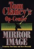Mirror Image, Tom Clancy, Steve R. Pieczenik, 0786206187