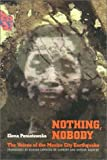 Nothing, Nobody : The Voices of the Mexico City Earthquake, Poniatowska, Elena, 1566393442