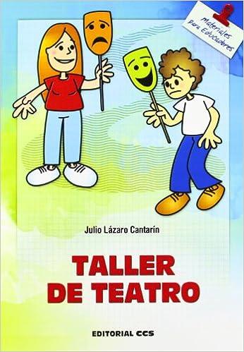 Taller De Teatro - 4ª Edición Materiales para educadores ...
