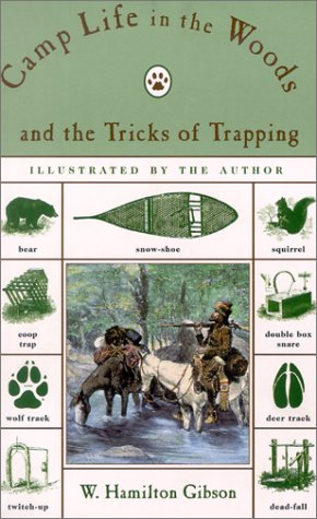 Camp Life in the Woods and the Tricks of Trapping (Camp Life in the Woods & the Tricks of Trapping & Trap Making)