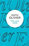 Front cover for the book The love-child by Edith Olivier