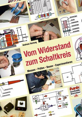 Vom Widerstand zum Schaltkreis: Messen, Prüfen, Bauen, Experimentieren Taschenbuch – 2015 Andreas Hartung Prüfen 3881803939 Elektrotechnik