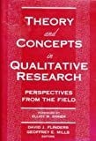 Theory and Concepts in Qualitative Research : Perspectives from the Field, , 0807732893
