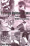 Through Animals' Eyes, Lynn Marie Cuny, 1574410628