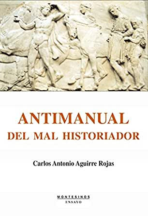 el antimanual del mal historiador