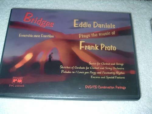 Bridges: Eddie Daniels Plays the music of Frank Proto DVD/CD Combination Package