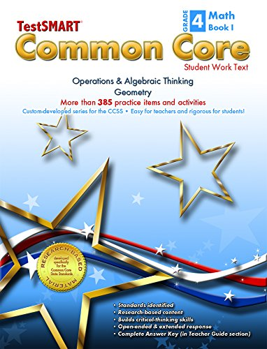 TestSMART® Common Core Mathematics Work Text, Grade 4, Book I - Operations & Algebraic Thinking and Geometry