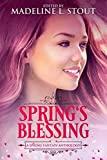 Spring's Blessing: A Spring Fantasy Anthology