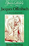 Jacques Offenbach, James Harding, 0714538418