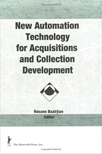 Download online New Automation Technology for Acquisitions and Collection Development (Acquisitions Librarian Series) PDF, azw (Kindle), ePub, doc, mobi