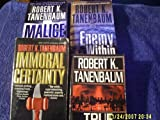 img - for IMMORAL CERTAINTY/ENEMY WITHIN/TRUE JUSTICE/MALACE (BUTCH KARP SERIES) book / textbook / text book