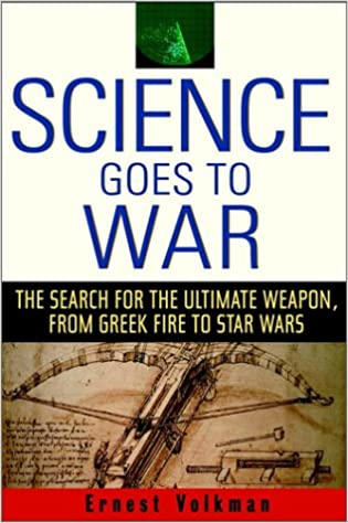 amazon com science goes to war the search for the ultimate weapon