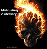 Mistrusting A Memory
