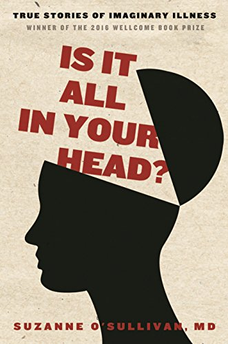 Image of Is It All in Your Head?: True Stories of Imaginary Illness