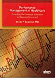 Performance Management in Healthcare : From Key Performance Indicators to Balanced Scorecard, Bergeron, Bryan P., 0976127741