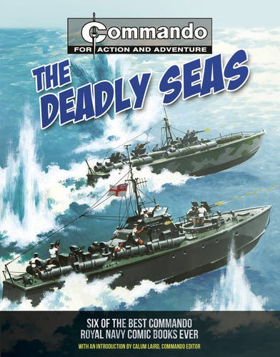 The Deadly Seas: Six of the Best Commando Royal Navy Comic Books Ever