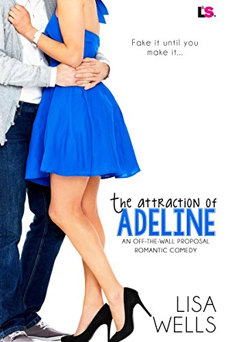 The Attraction Of Adeline Off The Wall Proposal Book 2 Kindle