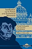 img - for Justification and the Future of the Ecumenical Movement: The Joint Declaration on the Doctrine of Justification (Unitas) book / textbook / text book