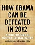How Obama Can Be Defeated in 2012, Jerome R. Corsi and Brad O'Leary, 1936488396