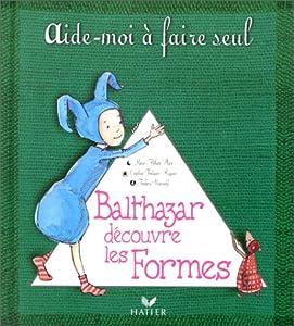 """Afficher """"Balthazar découvre les formes"""""""