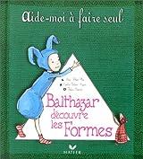 Balthazar découvre les formes