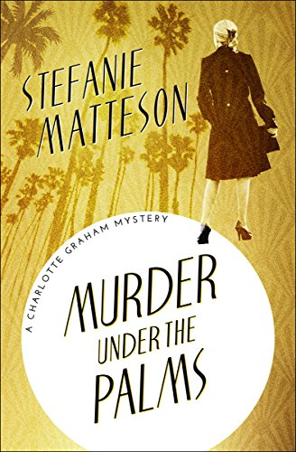 Murder Under the Palms (The Charlotte Graham Mysteries Book 8)
