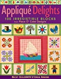 img - for Applique Delights: 100 Irresistible Blocks from Piece O' Cake Designs book / textbook / text book