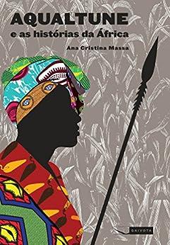 Aqualtune e as histórias da África por [Massa,Ana Cristina]