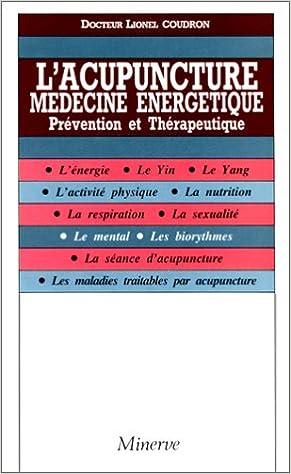 En ligne téléchargement L'Acupuncture, médecine énergétique. Prévention et thérapeutique pdf