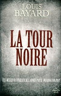La tour noire, Bayard, Louis