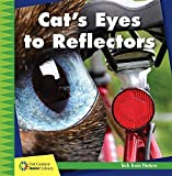 Cat's Eyes to Reflectors (21st Century Junior Library: Tech from Nature)