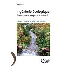 Ingenierie écologique: Action par et/ou pour le vivant ? (Synthèses)