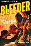 img - for The Complete Cases of The Bleeder (The Dime Detective Library) by Edith Jakobson (2015-10-25) book / textbook / text book
