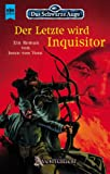 img - for Das Schwarze Auge 58. Der Letzte wird Inquisitor. book / textbook / text book
