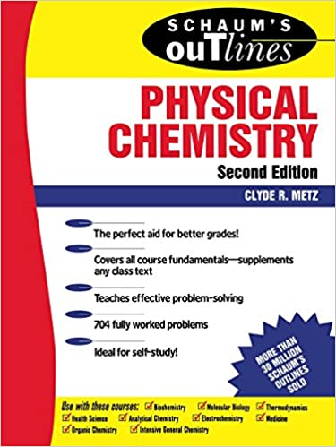 schaum s outline of physical chemistry nd edition clyde r  schaum s outline of physical chemistry 2nd edition clyde r metz 9780070417151 com books