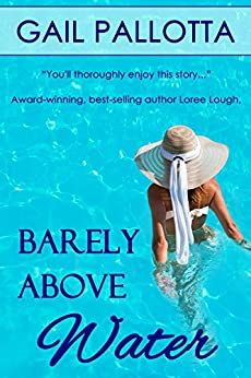 Barely Above Water by [Pallotta, Gail]