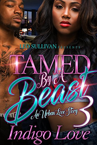 Search : Tamed by a Beast 3: An Urban Love Story