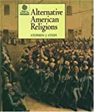 Alternative American Religions, Stephen J. Stein, 0195111966