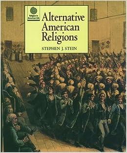 alternative american religions stein stephen j